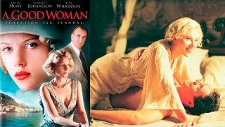 A Good Woman | 2004 | Scarlett Johansson | Full Movie