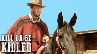 Kill or Be Killed | ACTION | Classic Western Movie | Wild West | Free Cowboy Film